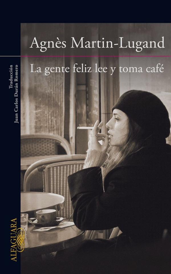 Carátula del libro La gente feliz lee y toma café