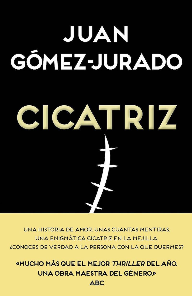 Carátula del libro Cicatriz de Juan Gómez Jurado